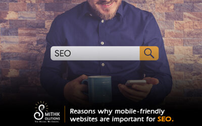 Reasons why mobile-friendly websites are important for SEO